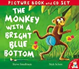 The Monkey with a Bright Blue Bottom (Book & CD) (Picture Book and CD Set) Steve Smallman
