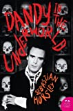 By Sebastian Horsley - Dandy in the Underworld: An Unauthorised Autobiography (P.S.)