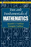 Fun and Fundamentals of Mathematics (8173713987) by Narlikar, Jayant Vishnu