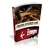 Indiana Accident Law: A Reference for Accident Victims
