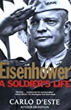 Eisenhower: A Soldier's Life (0805056874) by D'Este, Carlo