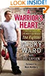 A Warrior's Heart: The True Story of...