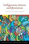 Indigenous Women and Feminism: Politi...