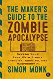 img - for The Maker's Guide to the Zombie Apocalypse: Defend Your Base with Simple Circuits, Arduino, and Raspberry Pi book / textbook / text book