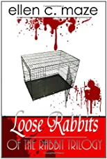 Loose Rabbits of the Rabbit Trilogy