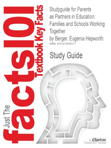 Studyguide for Parents as Partners in Education: Families and Schools Working Together by Berger, Eugenia Hepworth, ISBN