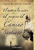 img - for EL SUE O Y LOS SUE OS DEL PEREGRINO DEL CAMINO DE SANTIAGO (Spanish Edition) book / textbook / text book