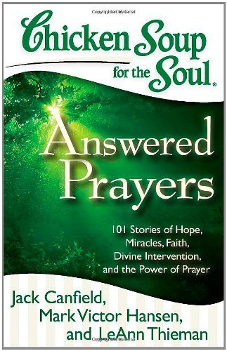 Chicken Soup for the Soul: Answered Prayers: 101 Stories of Hope, Miracles, Faith, Divine Intervention, and the Power of Prayer (Miracle Chicken compare prices)