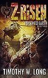 Poisoned Earth (Z-Risen Series Book 3)