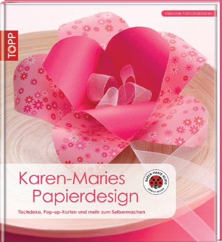 Karen-Maries Papierdesign: Tisschdeko, Pop-Up-Karten und mehr zum Selbermachen