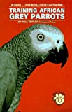 img - for Training African Grey Parrots by Teitler, Risa (1989) Hardcover book / textbook / text book