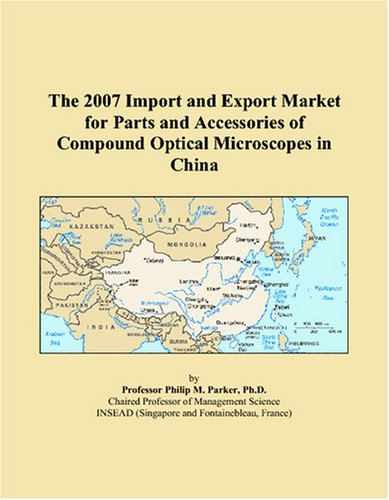 The 2007 Import And Export Market For Parts And Accessories Of Compound Optical Microscopes In China