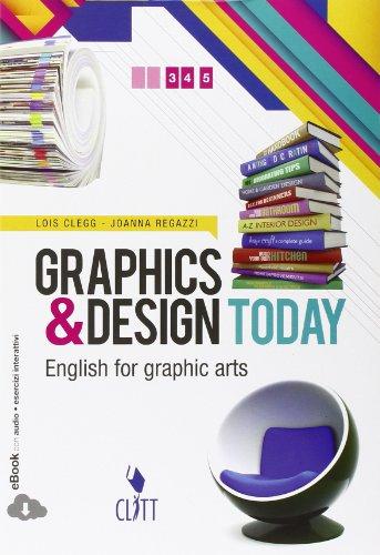 Graphics & design today. Con espansione online. Per le Scuole superiori