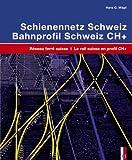 Schienennetz Schweiz - Ein technisch-historischer Atlas