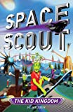 img - for The Kid Kingdom (Space Scout) book / textbook / text book