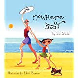Nowhere Hair: Explains cancer and chemo to your kids (children) ~ Sue Glader