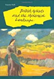 British Artists and the Modernist Landscape (British Art & Visual Culture Since 1750: New Readings) Ysanne Holt