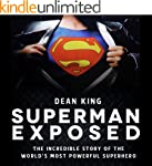 Superman Exposed: The Incredible Stor...