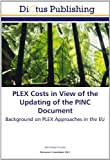 img - for PLEX Costs in View of the Updating of the PINC Document: Background on PLEX Approaches in the EU book / textbook / text book