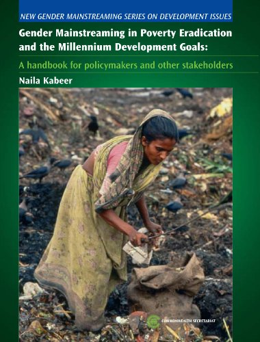 Gender Mainstreaming in Poverty Eradication and the Millennium Development Goals: A Handbook for Policy-Makers and Other Stakeholders (New Gender Mainstreaming in Development Series) PDF
