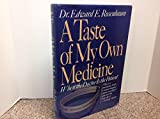img - for A Taste of My Own Medicine: When the Doctor Is the Patient by Rosenbaum, Edward E. (1988) Hardcover book / textbook / text book