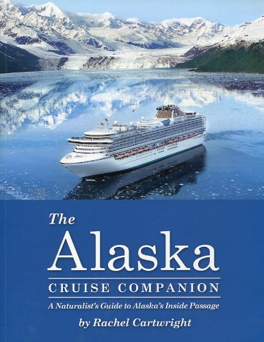 the-alaska-cruise-companion-a-naturalists-guide-to-alaskas-inside-passage