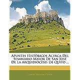 Apuntes Históricos Acerca Del Seminario Mayor De San José De La Arquidiócesis De Quito ...