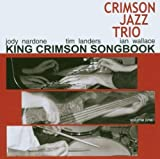 King Crimson Songbook 1 Import edition by Crimson Jazz Trio (2005) Audio CD