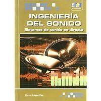 Ingeniería del Sonido. Sistemas de Sonido en Directo