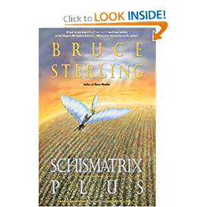 Schismatrix Plus (Complete Shapers-Mechanists Universe) by Bruce Sterling