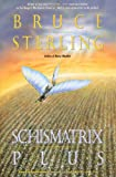 Schismatrix Plus (Complete Shapers-Mechanists Universe) (0441003702) by Sterling, Bruce