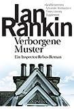 Verborgene Muster: der 1. Fall für Inspector Rebus (DIE INSPEKTOR REBUS-ROMANE, Band 1)