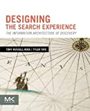 img - for Designing the Search Experience: The Information Architecture of Discovery book / textbook / text book