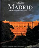 Philip's Madrid: Architecture, History, Art (Philip's City Guides) (0540012637) by Jacobs, Michael