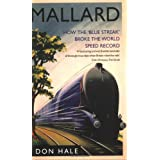 Mallard: How the Blue Streak Broke the World Steam Speed Recordby Don Hale