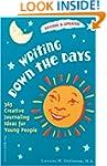 Writing Down the Days: 365 Creative J...