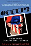 Occupy: Dissecting Occupy Wall Street by Danny SchechterGreg Palast (Introduction)