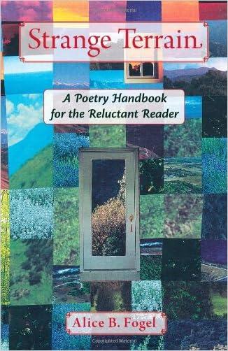 Strange Terrain: A Poetry Handbook for the Reluctant Reader written by Alice B Fogel