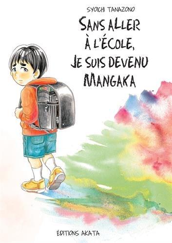Sans aller à l'école, je suis devenu mangaka