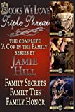 Jamie Hill Triple Threat (A Cop in the Family,  3 books in 1)