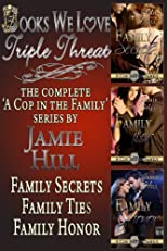Jamie Hill Triple Threat (A Cop In The Family)