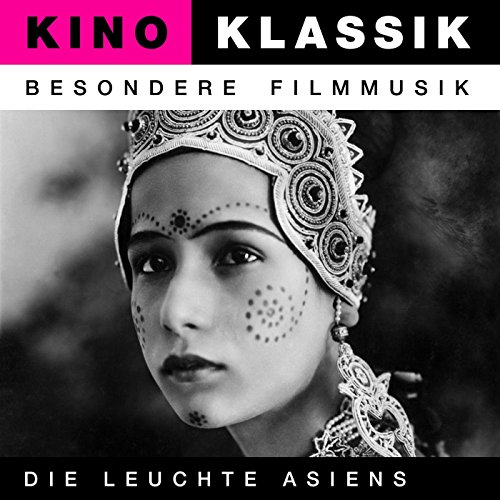 Die Leuchte Asiens (The Light Of Asia) - Original Soundtrack, Kino Klassik