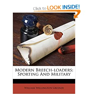 Modern Breech-loaders: Sporting And Military: William Wellington