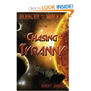 Chasing Tyranny: One Small Step out of the Garden of Eden by Robert Wagoner