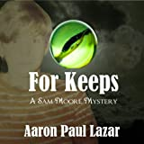 For Keeps: A Sam Moore Mystery, Book 3