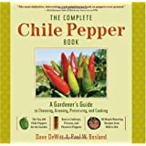 The Complete Chilli Pepper Book: A Gardener's Guide to Choosing, Growing, Preserving, and Cookingby Dave DeWitt