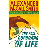 The Full Cupboard Of Life: Winner of the Saga award for Wit (No. 1 Ladies' Detective Agency)by Alexander McCall Smith