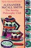 Sunday Philosophy Club - An Isabel Dalhousie Mystery (0013088157) by Smith, Alexander Mccall