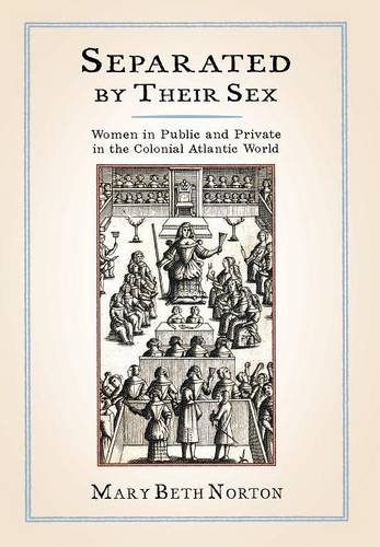 Separated by Their Sex: Women in Public and Private in the Colonial Atlantic World