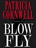 Blow Fly (Kay Scarpetta Series Book 12)